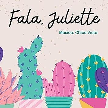 Fala, Juliette
