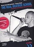 The Real Beatbox School: Beatboxing für Unterricht und Selbststudium. Rhythmik