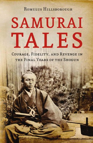 Samurai Tales: Courage, Fidelity and Revenge in the Final Years of the Shogun (English Edition)