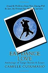 Eat Dance Love: Anthology of Tango Stories Paperback