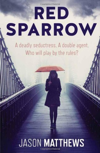 Red Sparrow by Jason Matthews (2013) Hardcover