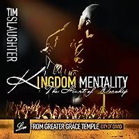 Kingdom Mentality-the Heart of Worship