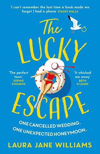 The Lucky Escape: The unmissable new novel from the bestselling author of Our Stop and The Love Square by [Laura Jane Williams]