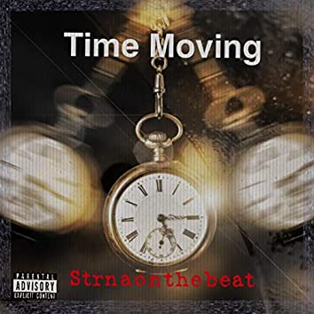 Time Moving (feat. Strnaonthebeat)