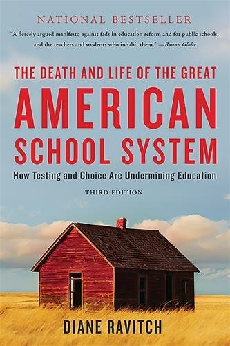Image of The Death and Life of the Great American School System: How Testing and Choice Are Undermining Education