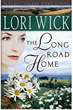 [The Long Road Home (A Place Called Home Series)] [Author: Wick, Lori] [January, 2005]