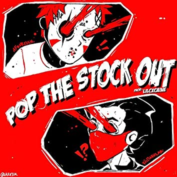 POP THE STOCK OUT