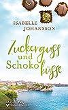 Zuckerguss und Schokoküsse: Liebesroman (Liebe in Talland Bay 3)