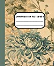 Composition Notebook: Beautiful Vintage Flower Illustration. College Ruled, 120 Pages, 7.5 x 9.25