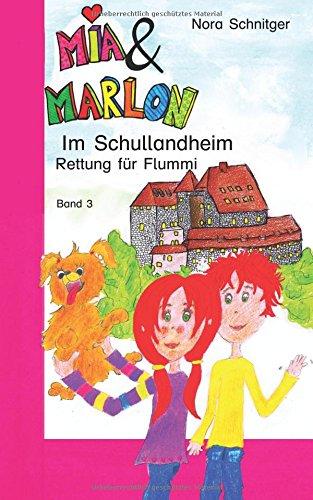 Im Schullandheim: Rettung für Flummi (Mia und Marlon, Band 3)