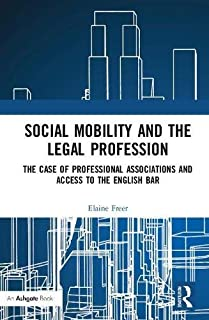 Social Mobility and the Legal Profession: The case of professional associations and access to the English Bar