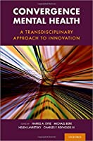 Convergence Mental Health: A Transdisciplinary Approach to Innovation