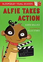 Alfie Takes Action: A Bloomsbury Young Reader: White Book Band (Bloomsbury Young Readers)