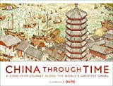China Through Time: A 2,500-Year Journey Along the World's Greatest Canal
