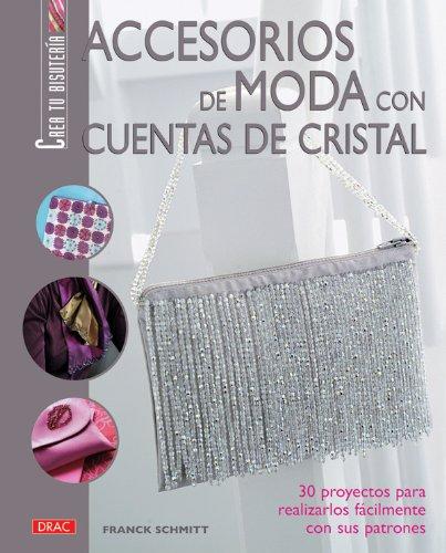 ACCESORIOS DE MODA CON CUENTAS DE CRISTAL (Crea Tu Bisuteria (drac))