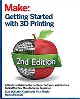 Getting Started With 3d Printing: A Hands-on Guide to the Hardware, Software, and Services That Make the 3d Printing Ecosystem