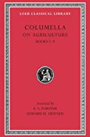 On Agriculture, Volume II: Books 5-9 (Loeb Classical Library)