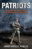 Patriots: Surviving the Coming Collapse by James Wesley Rawles