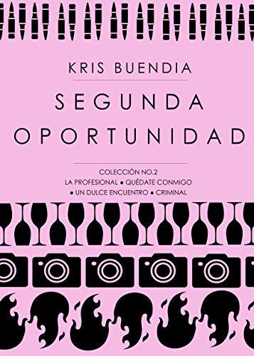 Segunda Oportunidad: Colección 2 (Colección de lujo) de Kris Buendia
