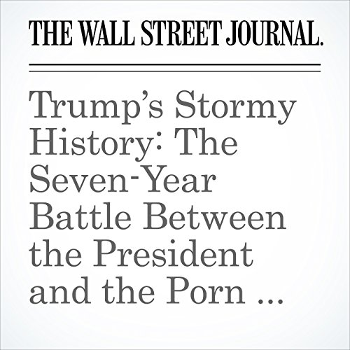 Trump's Stormy History: The Seven-Year Battle Between the President and the Porn Star copertina