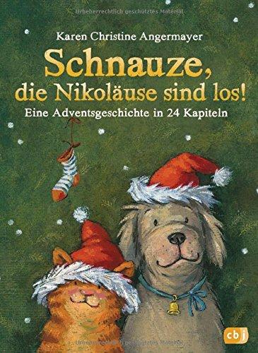 Schnauze, die Nikoläuse sind los: Eine Adventsgeschichte in 24 Kapiteln - Mit perforierten Seiten zum Auftrennen (Die Schnauze-Reihe, Band 4)