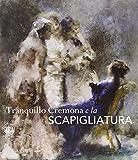 Tranquillo Cremona e la Scapigliatura. Ediz. illustrata