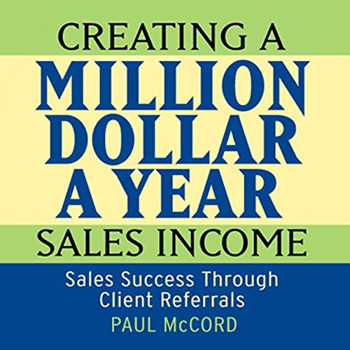 Creating a Million-Dollar-a-Year Sales Income audiobook cover art