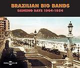 Brazilian Big Bands-Dancing Days 1904-1954