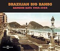 Brazilian Big Bands-Dancing Days 1904-54