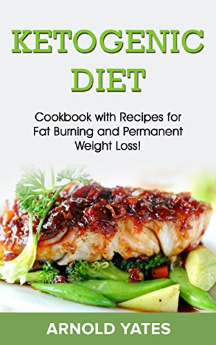 Ketogen Diet: Kokbok med recept på fat burn och permanent viktminskning (Swedish Edition)