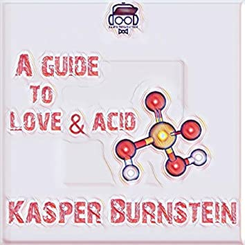 A Guide To Love & Acid