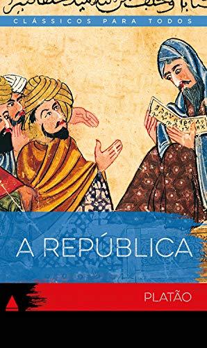 A República (Coleção Clássicos para Todos)