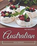 365 Australian Recipes: Australian Cookbook - Your Best Friend Forever
