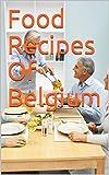 Food Recipes Of Belgium