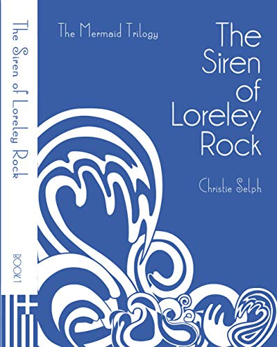 The Siren of Loreley Rock: The Mermaid Trilogy (English Edition)