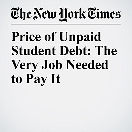 Price of Unpaid Student Debt: The Very Job Needed to Pay It copertina
