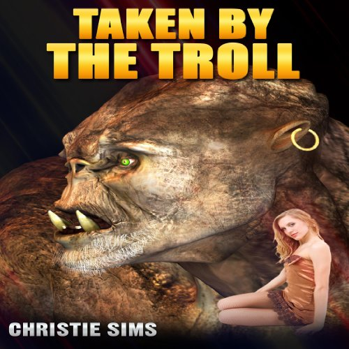 Taken by the Troll (Beast Erotica) cover art