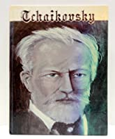 Tchaikovsky: His Life and Times