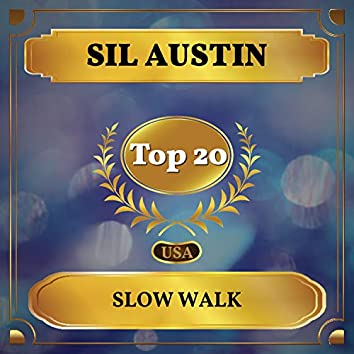 Slow Walk (Billboard Hot 100 - No 17)