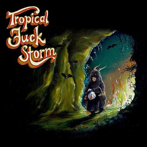 Tropical Fuck Storm