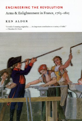 Engineering the Revolution: Arms and Enlightenment in France, 1763-1815 (English Edition)