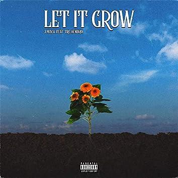 Let It Grow (feat. Tre Hendrix)