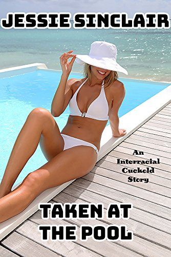 Taken At The Pool: An Interracial Cuckold Story (English Edition)