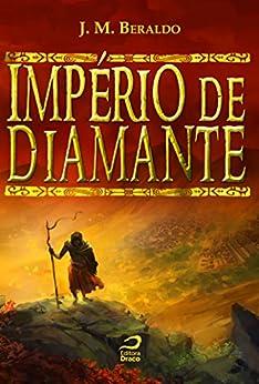 Império de Diamante (Reinos Eternos) por [J. M. Beraldo]