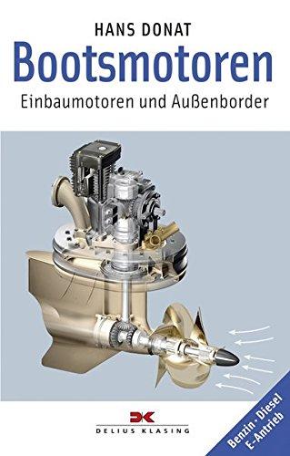 Bootsmotoren: Einbaumotoren und Außenborder - Benzin • Diesel • E-Antrieb