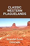 Classic Western Plaguelands: Scandal From Colorado: Alliance Flight Path Classic Western Plaguelands (English Edition)