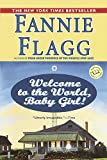 Welcome to the World, Baby Girl!: A Novel (Elmwood Springs)
