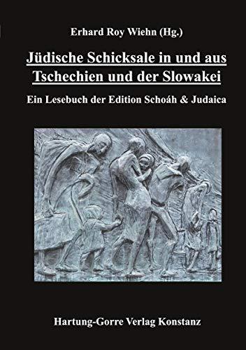 Jüdische Schicksale in und aus Tschechien und der Slowakei: Ein Lesebuch der Edition Schoáh & Judaica