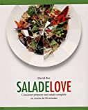Salade love - Comment préparer une salade complète en moins de 20 minutes de David BEZ (29 avril 2015) Broché - 29/04/2015