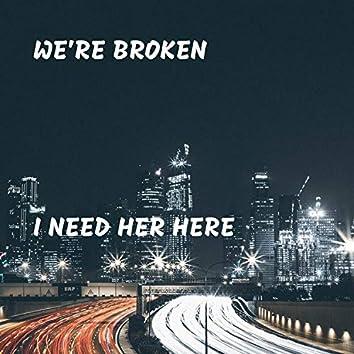 I Need Her Here